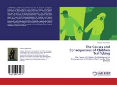 Copertina di The Causes and Consequences of Children Trafficking