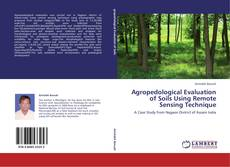 Bookcover of Agropedological Evaluation of Soils Using Remote Sensing Technique