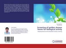Bookcover of Screening of golden shower leaves for biological activity