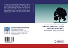 Bookcover of Administration of Public Health Institutions: