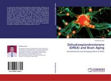 Bookcover of Dehydroepiandrosterone (DHEA) and Brain Aging