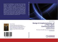Bookcover of Design & Implementation of a Fiber Optic Communications Laboratory