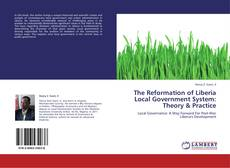 Copertina di The Reformation of Liberia Local Government System: Theory & Practice