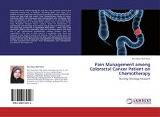 Pain Management among Colorectal Cancer Patient on Chemotherapy kitap kapağı