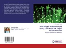 Mossbauer spectroscopic study of iron oxide based nanomaterials的封面