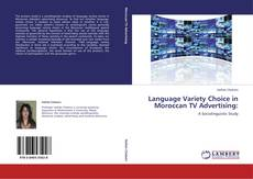 Bookcover of Language Variety Choice in Moroccan TV Advertising: