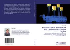 Bookcover of Butanol-Diesel Blend Used in a Conventional Diesel Engine