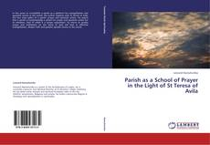 Parish as a School of Prayer in the Light of St Teresa of Avila kitap kapağı