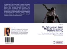 Bookcover of The Relevance of Social Media to Singapore's FASHION Industry