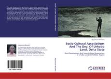 Buchcover von Socio-Cultural Associations And The Dev. Of Urhobo Land, Delta State