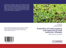 Buchcover von Evaluation of native pasture and appraisal of feed resources, Ethiopia