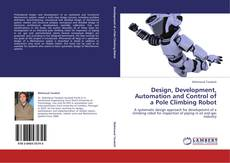 Copertina di Design, Development, Automation and Control of a Pole Climbing Robot