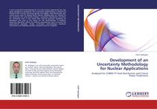 Bookcover of Development of an Uncertainty Methodology for Nuclear Applications
