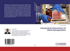 Обложка Interparticle Interactions of Metal Nanoparticles