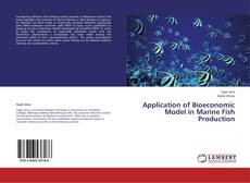 Bookcover of Application of Bioeconomic Model in Marine Fish Production