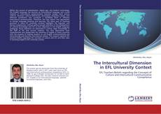 Bookcover of The Intercultural Dimension in EFL University Context
