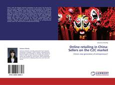 Couverture de Online retailing in China: Sellers on the C2C market