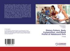 Bookcover of Dietary Pattern, Body Composition, and Blood Profile of Adolescent Girls