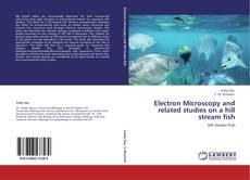 Portada del libro de Electron Microscopy and related studies on a hill stream fish