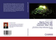 Bookcover of Algeria: From 'self-Preservation' to 'self-Extension,' After 1992