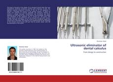 Bookcover of Ultrasonic eliminator of dental calculus