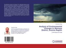 Bookcover of Analysis of Environmental Changes in Alemaya District, Oromia Region