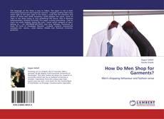 Portada del libro de How Do Men Shop for Garments?