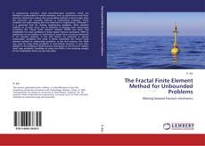 The Fractal Finite Element Method for Unbounded Problems的封面