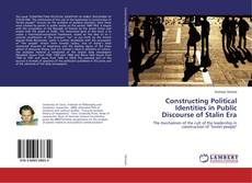 Обложка Constructing Political Identities in Public Discourse of Stalin Era