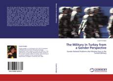 Bookcover of The Military in Turkey from a Gender Perspective