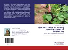 Bookcover of PSM (Phosphate Solubilizing Microorganisms) as Biofertilizers