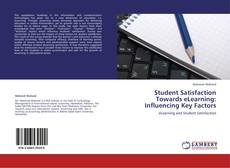 Portada del libro de Student Satisfaction Towards eLearning: Influencing Key Factors