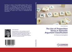 Couverture de The Use of Preposition Sense in Semantic Argument Classification