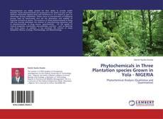 Copertina di Phytochemicals in Three Plantation species Grown in Yola - NIGERIA
