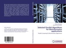 Couverture de Selected Parallel Algorithms for Bioinformatics applications