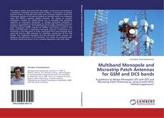 Couverture de Multiband Monopole and Microstrip Patch Antennas for GSM and DCS bands