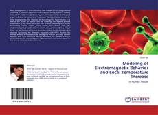 Bookcover of Modeling of Electromagnetic Behavior and Local Temperature Increase