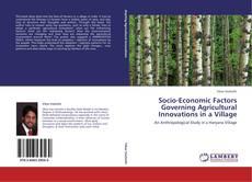 Portada del libro de Socio-Economic Factors Governing Agricultural Innovations in a Village