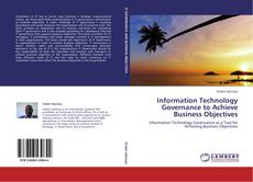 Bookcover of Information Technology Governance to Achieve Business Objectives