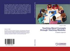 Bookcover of Teaching Moral Concepts through Teaching Modules: