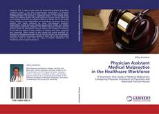 Copertina di Physician Assistant  Medical Malpractice  in the Healthcare Workforce