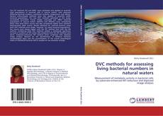 Bookcover of DVC methods for assessing living bacterial numbers in natural waters