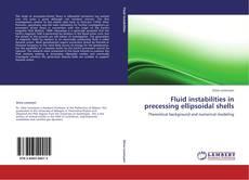 Fluid instabilities in precessing ellipsoidal shells的封面