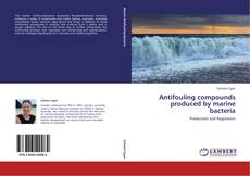 Buchcover von Antifouling compounds produced by marine bacteria