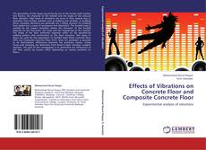 Couverture de Effects of Vibrations on Concrete Floor and Composite Concrete Floor