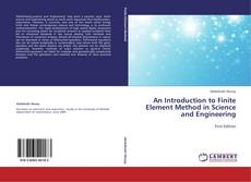Couverture de An Introduction to Finite Element Method in Science and Engineering
