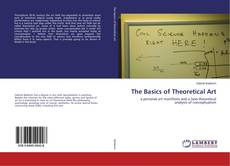 Bookcover of The Basics of Theoretical Art