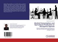 Portada del libro de Alcohol Consumption and Agricultural Production in Ntungamo Uganda