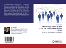 Bookcover of Standardisation of the Cypriot Turkish obstruent stops