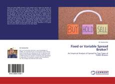 Bookcover of Fixed or Variable Spread Broker?